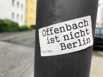 Offenbach is not Berlin (obviously).